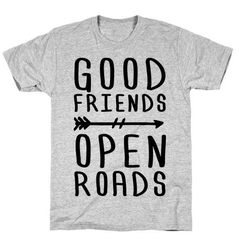 Good Friends Open Roads T-Shirt