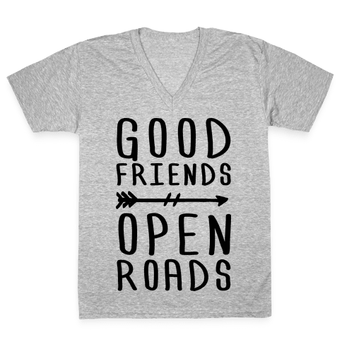 Good Friends Open Roads V-Neck Tee Shirt