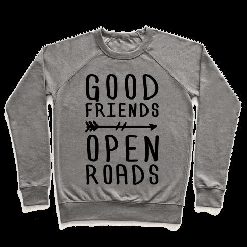 Good Friends Open Roads Pullover