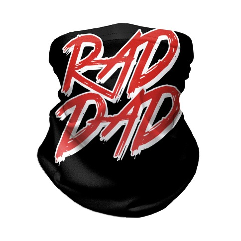 Rad Dad Neck Gaiter