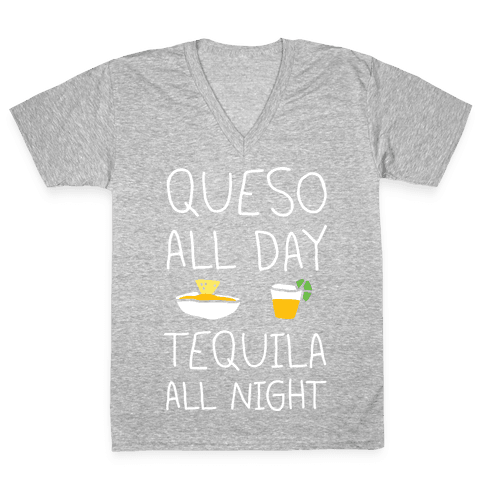 Queso All Day Tequila All Night V-Neck Tee Shirt