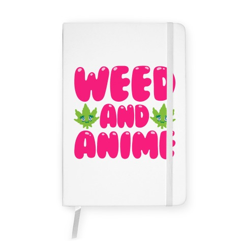 Weed And Anime Notebook