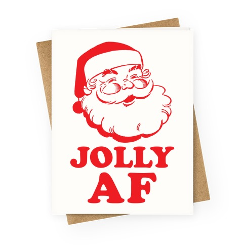 Jolly AF Greeting Card
