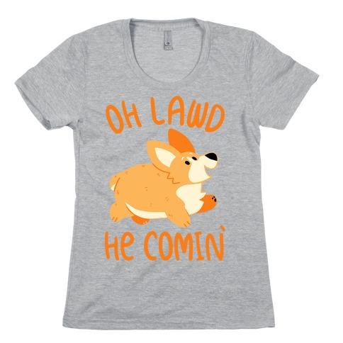 Oh Lawd He Comin' Corgi Womens T-Shirt