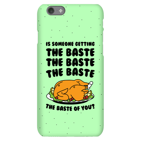 The Baste of You Phone Case