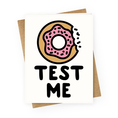 Donut Test Me Greeting Card