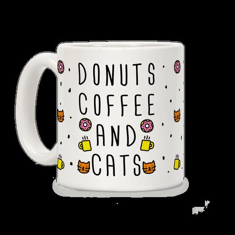 Donuts Coffee And Cats Coffee Mug