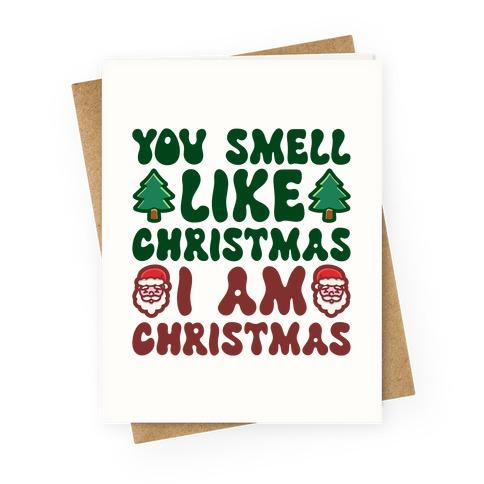You Smell Like Christmas I Am Christmas Parody Greeting Card