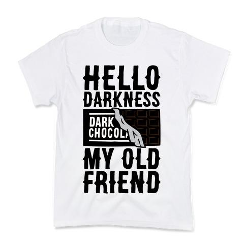Hello Darkness My Old Friend Dark Chocolate Bar  Kids T-Shirt