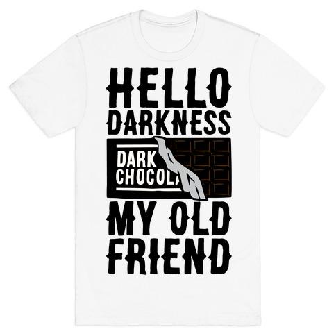 Hello Darkness My Old Friend Dark Chocolate Bar  T-Shirt