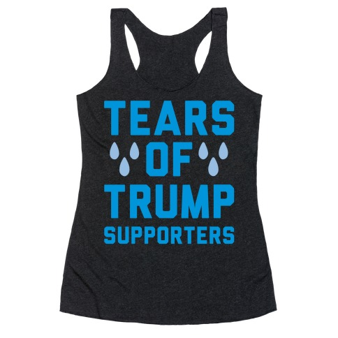 Tears Of Trump Supporters White Print Racerback Tank Top