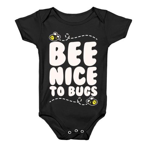 Bee Nice To Bugs White Print Baby Onesy