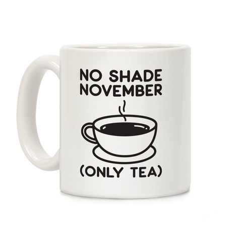 No Shade November Coffee Mug