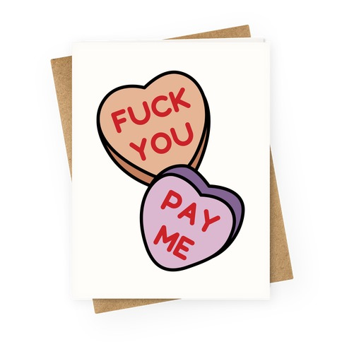F*** You Pay Me Greeting Card
