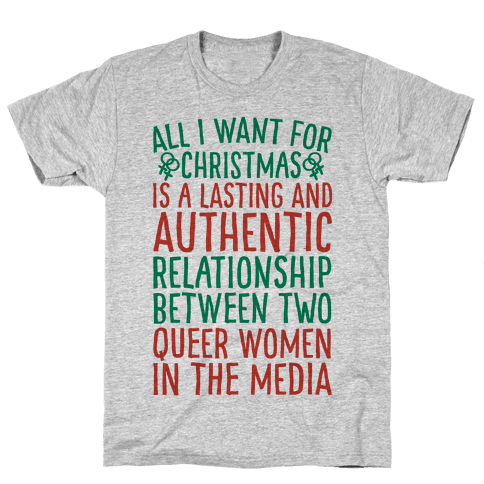 All I Want For Christmas Parody Queer Women Relationships Mens T-Shirt