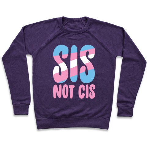 Sis Not Cis Pullover