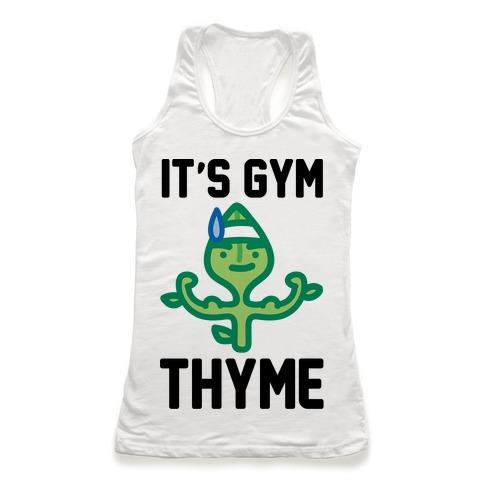 It's Gym Thyme  Racerback Tank Top