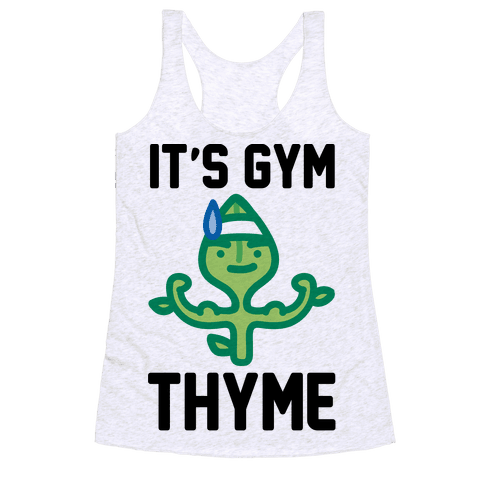 It's Gym Thyme  Racerback Tank Top