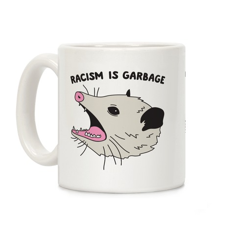 Racism Is Garbage Possum Coffee Mug