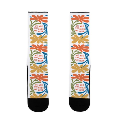 We Are The Ones We Need Retro Flowers Sock