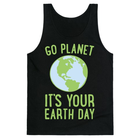 Go Planet It's Your Earth Day White Print Tank Top
