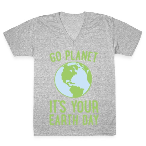 Go Planet It's Your Earth Day White Print V-Neck Tee Shirt