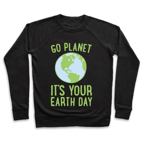 Go Planet It's Your Earth Day White Print Pullover