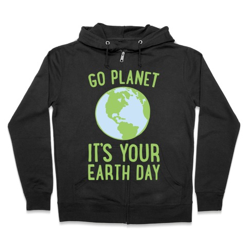 Go Planet It's Your Earth Day White Print Zip Hoodie
