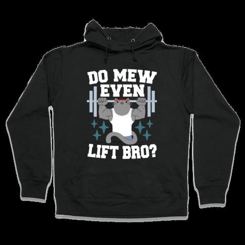 Do mew even lift, Bro? Hooded Sweatshirt