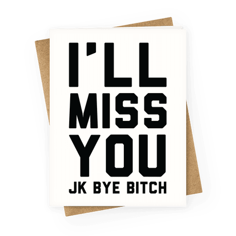 I'll Miss You JK Bye Bitch Greeting Card