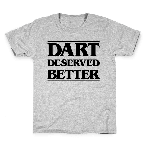 Dart Deserved Better Kids T-Shirt