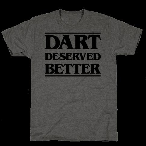 Dart Deserved Better