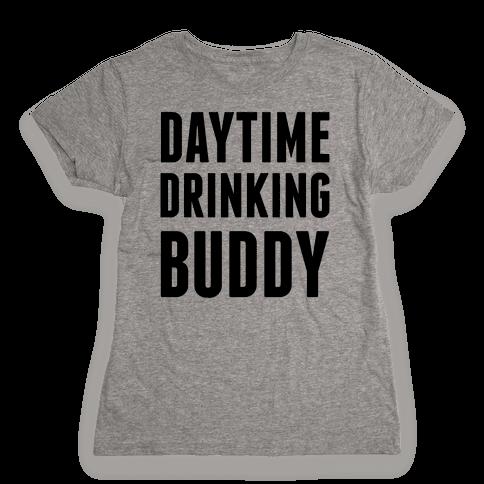Daytime Drinking Buddy Womens T-Shirt