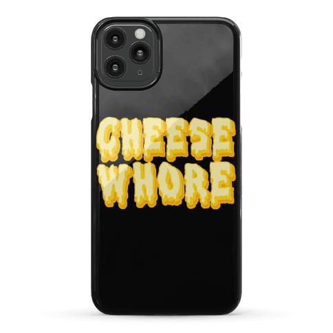 Cheese Whore Phone Case