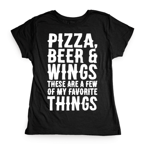 Pizza Beer & Wings White Font  Womens T-Shirt