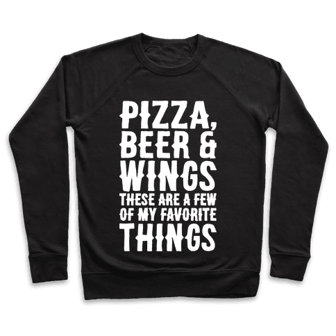 Pizza Beer & Wings White Font  Pullover