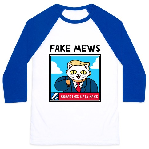 2a61ffa2329e Fake Mews Baseball Tee
