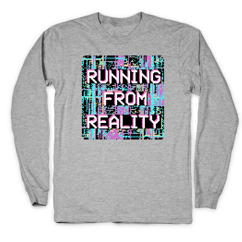 Running From Reality Glitch Long Sleeve T-Shirt