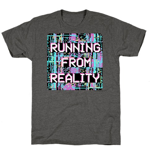 Running From Reality Glitch T-Shirt