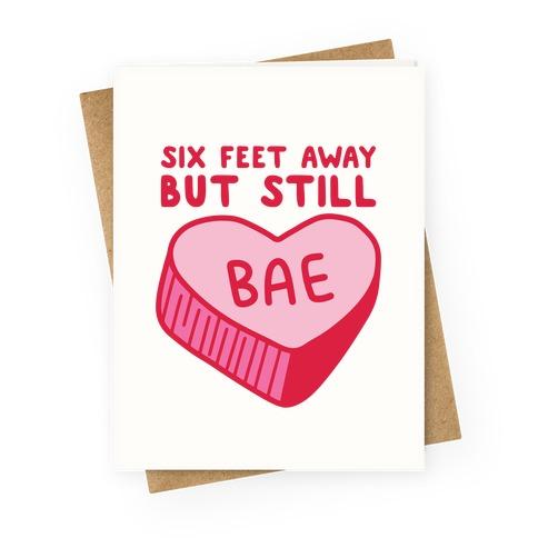 Six Feet Away But Still Bae Greeting Card