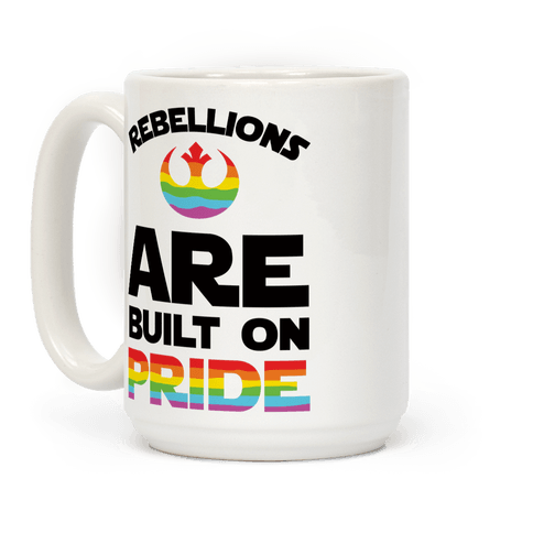 Rebellions Are Built On Pride Coffee Mug