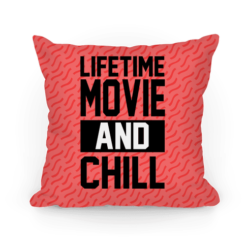 Lifetime Movie and Chill Pillow