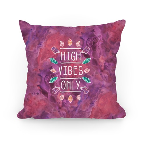 High Vibes Only Pillow