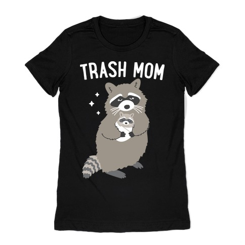 Trash Mom Raccoon Womens T-Shirt