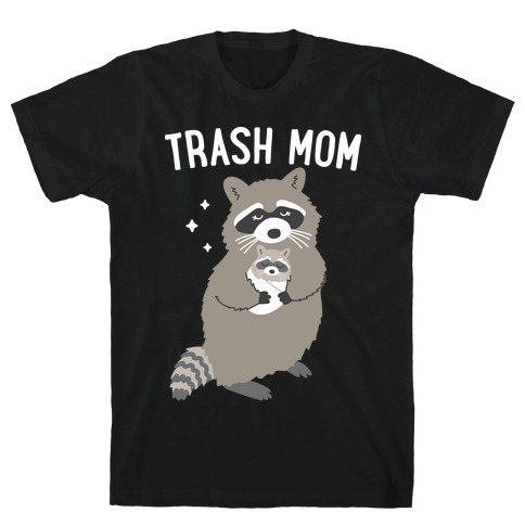 Trash Mom Raccoon T-Shirt