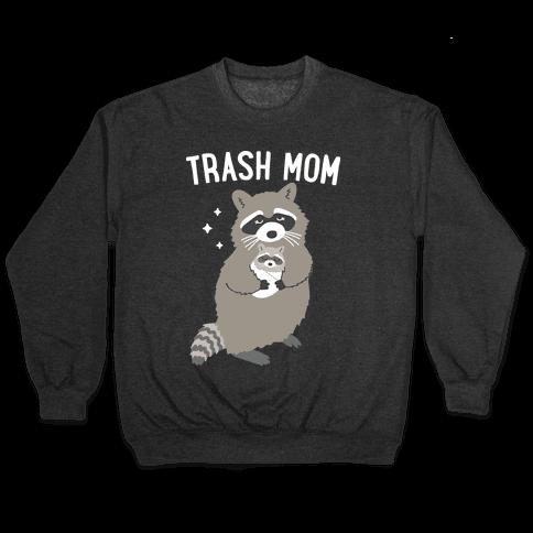 Trash Mom Raccoon Pullover