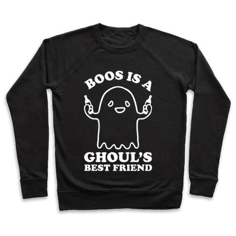 Boos Is A Ghoul's Best Friend Pullover