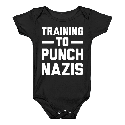 Training To Punch Nazis Baby Onesy