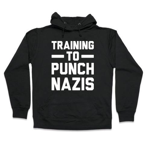 Training To Punch Nazis Hooded Sweatshirt