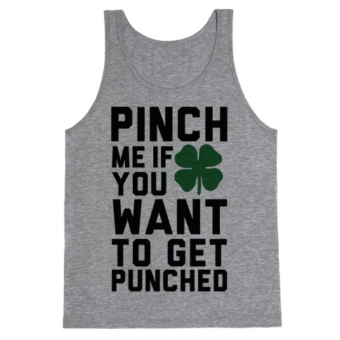 Pinch Me If You Want to Get Punched Tank Top